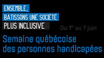 logo de la semaine québécoise des personnes handicapées - ensemble, bâtissons une société plus inclusive-du 1er au 7 juin.