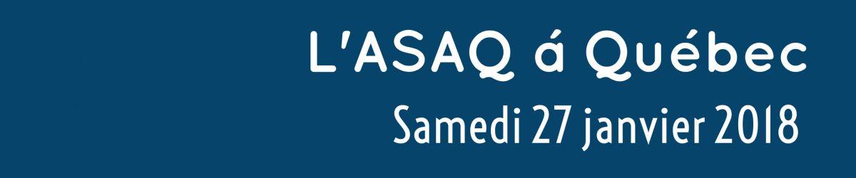 L'ASAQ présente à la Journée d'échange à Québec le 27 janvier 2018