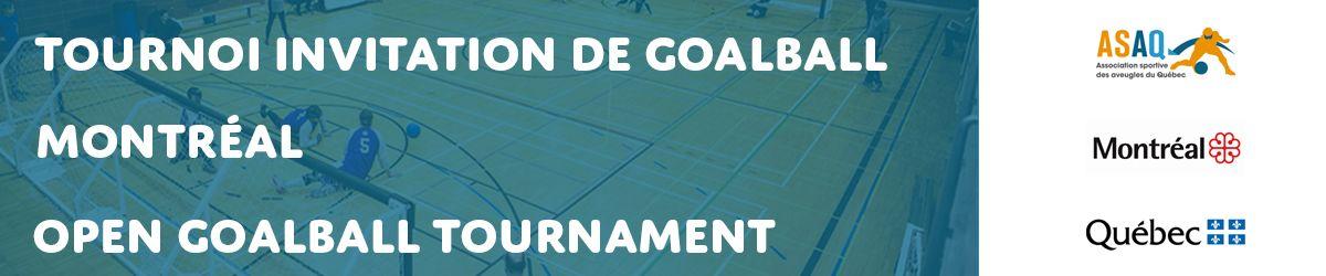 Bandeau Tournoi invitation de goalball de Montréal. Open Goalball Tournament. Logos: ASAQ. Ville de Montréal. Gouvernement du Québec.