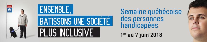 """Bandeau de la Semaine québécoise des personnes handicapées - Du 1er au 7 juin 2018. """"Ensemble, bâtissons une société plus inclusive!"""""""