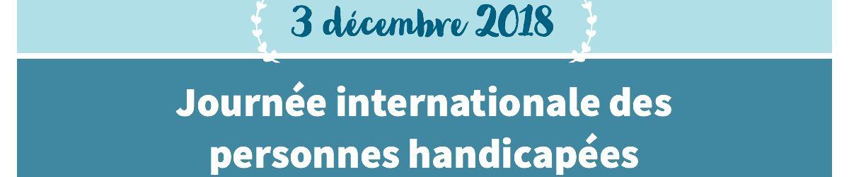 Bandeau - 3 décembre 2018 - Journée internationale des personnes handicapées.
