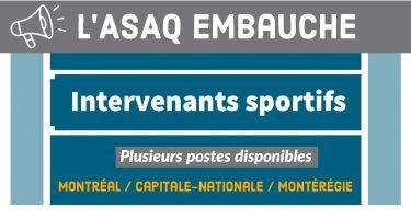 L'ASAQ embauche -Intervenants sportifs - plusieurs postes disponibles - Montréal / Capitale-Nationale / Montérégie
