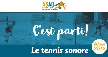 Bandeau – Logo ASAQ - Photo: Plusieurs participants en train de jouer au tennis sonore. Texte : C'est parti! le tennis sonore Hiver 2019.