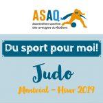 Couverture - Logo ASAQ - Du sport pour moi! Judo. Montréal - Hiver 2019.