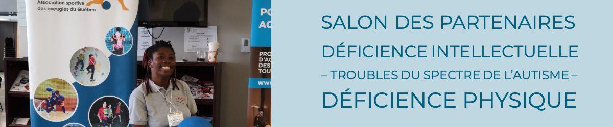 Image du côté gauche: Photo de Naomie dans le kiosque de l'ASAQ. Du côté droit le texte: Salon des partenaires déficience intellectuelle – troubles du spectre de l'autisme – déficience physique. 30 avril 2019, de 12h à 15. Centre multifonctionnel Francine-Gadbois de Boucherville. Entrée libre.