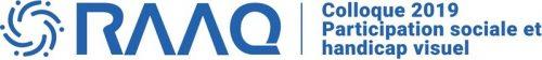 Logo : RAAQ, Colloque 2019 Participation sociale et handicap visuel (Groupe CNW/Regroupement des aveugles et amblyopes du Québec (RAAQ))