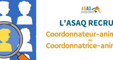 Bandeau: À gauche : Infographie d'une loupe et plusieurs silhouettes d'hommes et femmes (medium closeup). À droite : Logo ASAQ. Texte : L'ASAQ RECRUTE : Coordonnateur-animateur ou Coordonnatrice-animatrice.